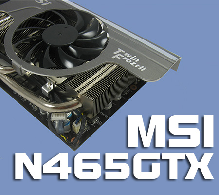MSI N465GTX Twin Frozr II Review