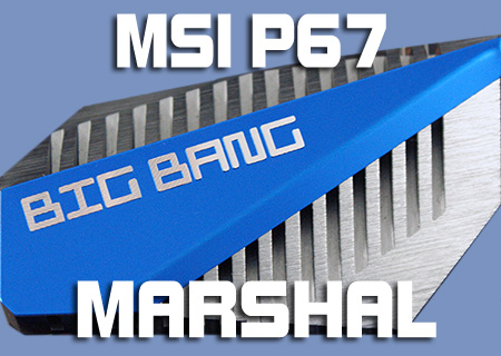 MSI P67rB3 Big Bang Marshal Review