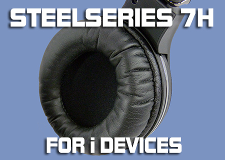 SteelSeries 7H For i Devices Review