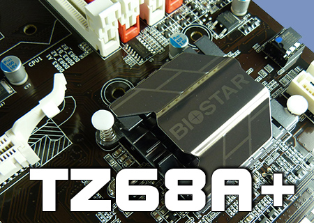 Biostar TZ68A+ Review