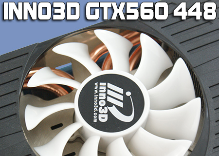 Inno3D GTX560Ti 448 Core Review
