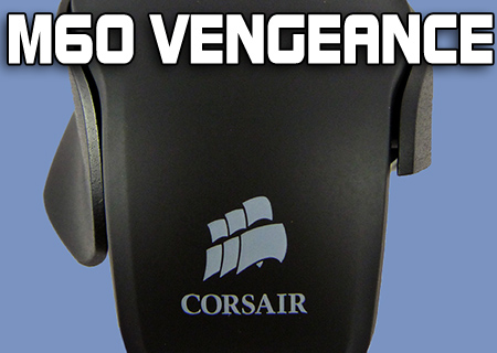 Corsair Vengeance M60 Mouse Review