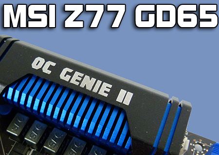 MSI Z77A GD65 Review