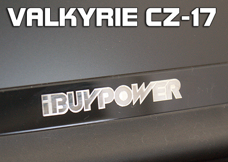 iBuyPower Valkyrie CZ-17 Review