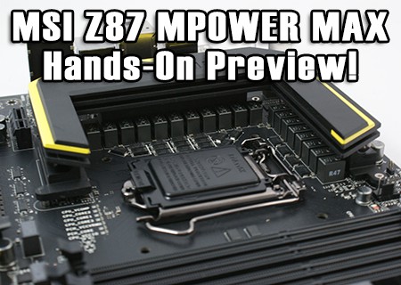 MSI Z87 MPOWER MAX Hands-On Preview