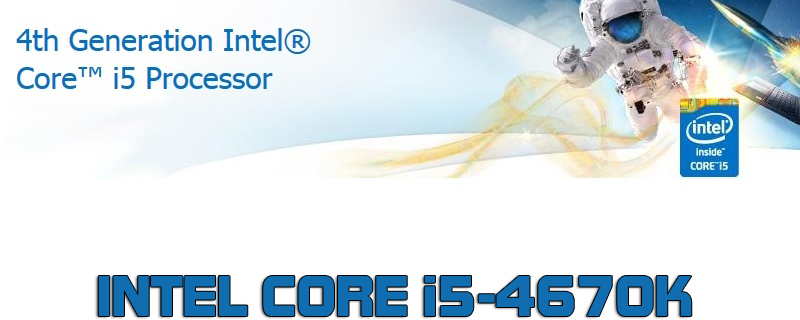 Intel 4670K i5 Haswell Review & Overclocking