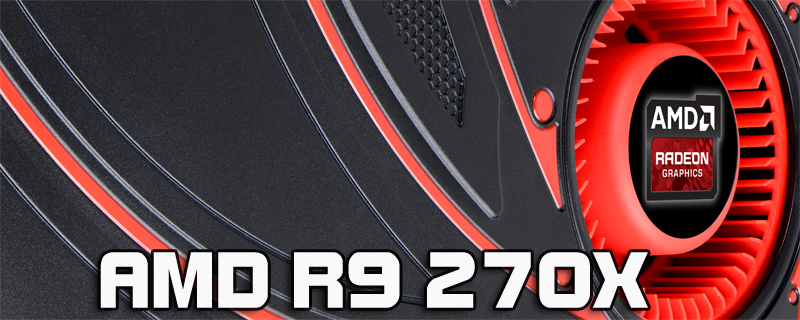 AMD R9 270X Review