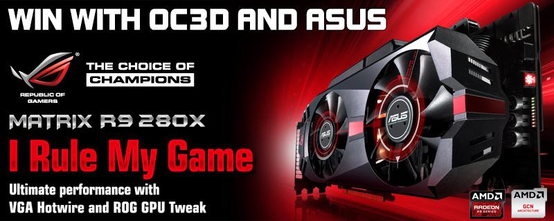 Win a ASUS Matrix R9 280X with OC3D | OC3D News