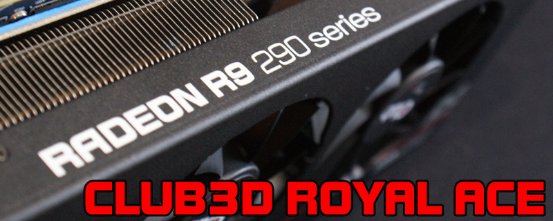 Club3D R9 290 Royal Ace Review
