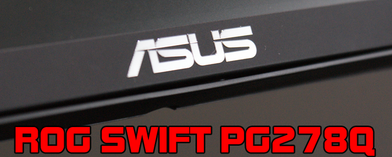 ASUS ROG PG278Q Swift Monitor Review