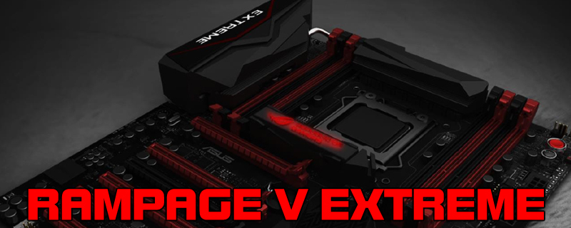ASUS X99 ROG Rampage V Extreme Review