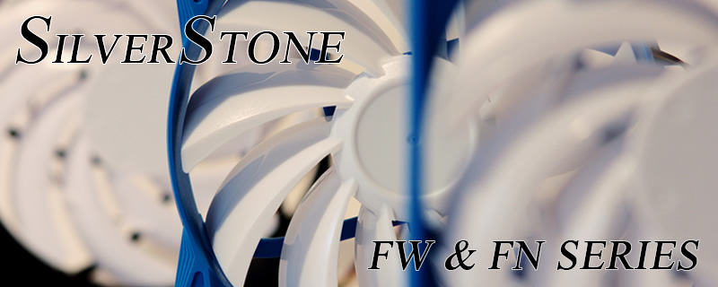 SilverStone FN and FW Series fans Review