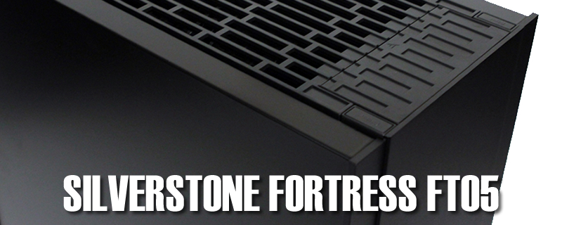 SilverStone Fortress FT05 Review