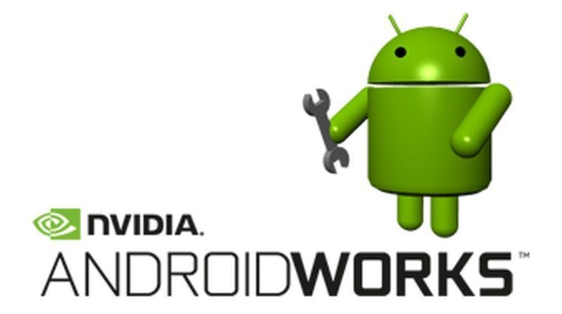 Introducing NVIDIA AndroidWorks