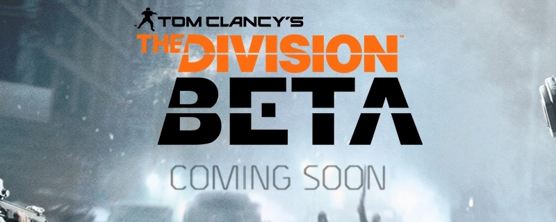 Tom Clancy's The Division Beta Sign-Ups now open