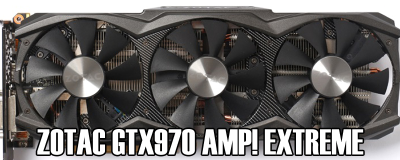 Zotac GTX970 AMP! Extreme Core Edition Review