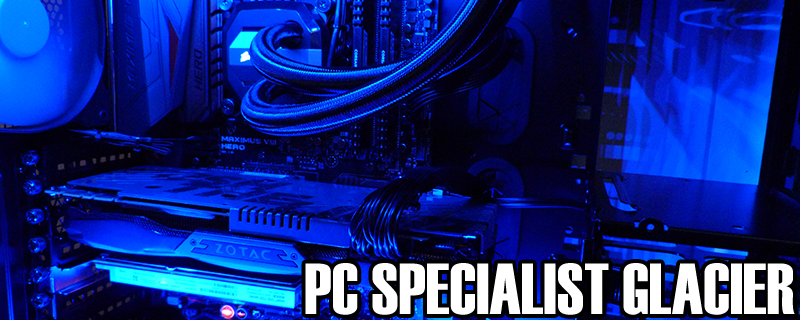 PC Specialist Glacier Review