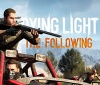 Dying Light: The Following Released, lower system requirements