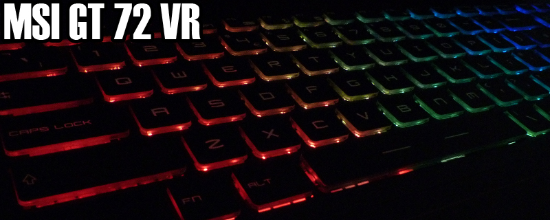 MSI GT72 VR 6RE Review