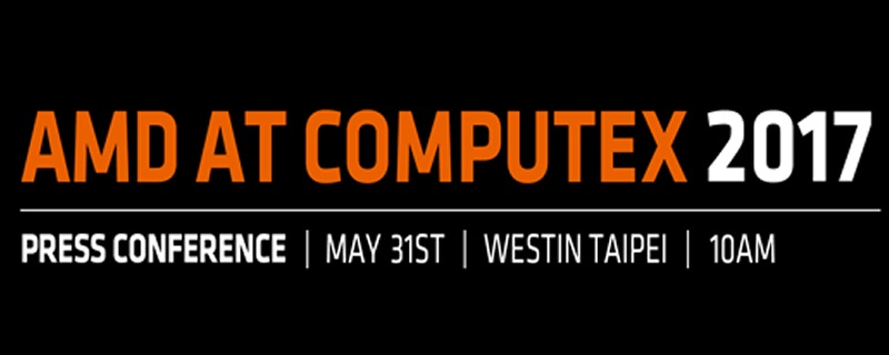 AMD confirms that they will be holding a Computex 2017 Press Conference