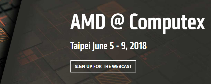 AMD plans to live stream their Computex Press Conference on June 5th