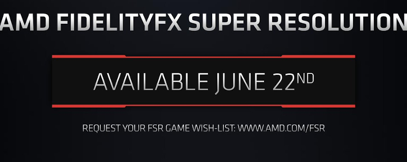 It's official; AMD's FidelityFX Super Resolution Technology is coming soon